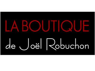LA BOUTIQUE de Joel Robuchon